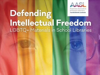 Defending Intellectual Freedom: LGBTQ+ Materials in School Libraries