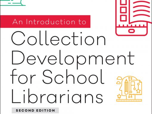 An Introduction to Collection Development for School Librarians
