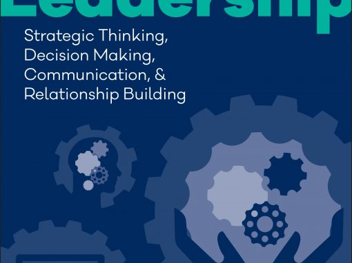 Leadership: Strategic Thinking, Decision Making, Communication & Relationship Building