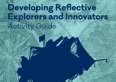 Developing Reflective Explorers and Innovators